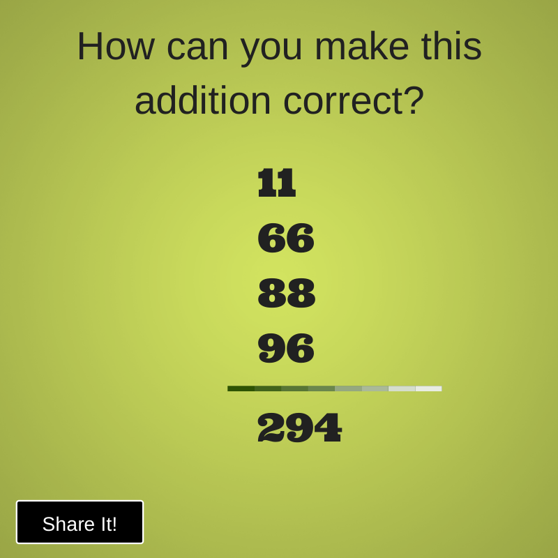 How can you make this addition correct?